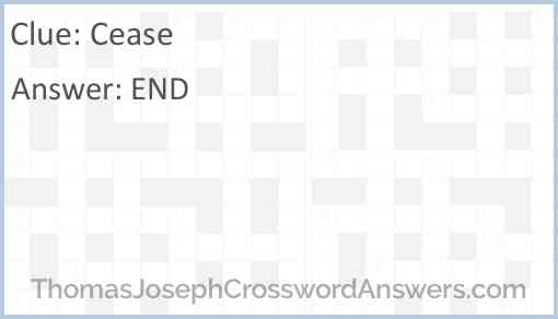 Cease Crossword Clue Thomasjosephcrosswordanswers Com