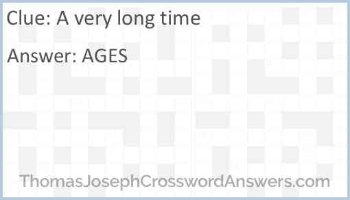 A very long time Answer