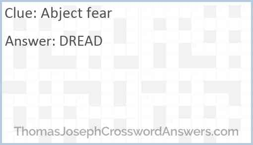 Abject fear Answer