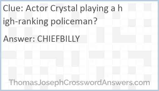 Actor Crystal playing a high-ranking policeman? Answer
