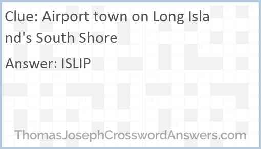 Airport town on Long Island's South Shore Answer