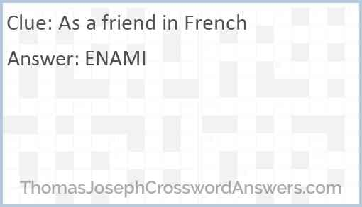 As a friend in French Answer