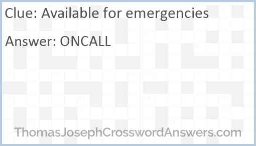 Available for emergencies Answer