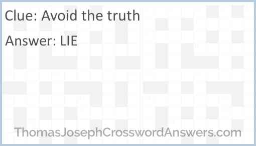 Avoid the truth Answer