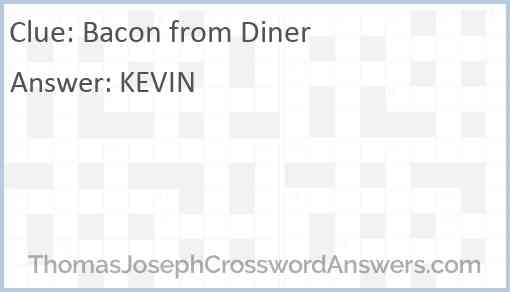 Bacon from Diner Answer