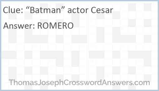 """Batman"" actor Cesar Answer"