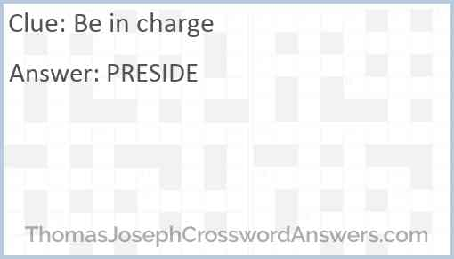 Be in charge Answer