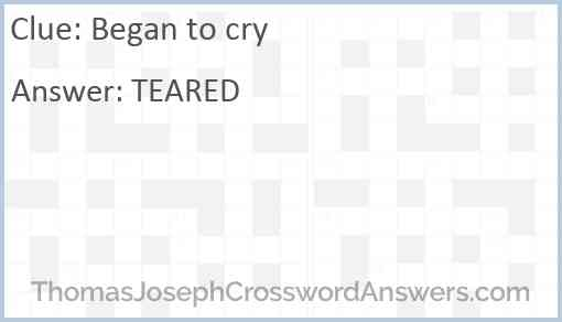 Began to cry Answer