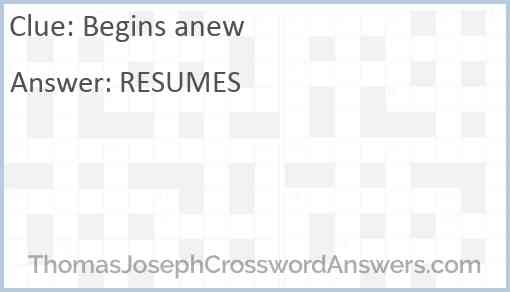 Begins anew Answer