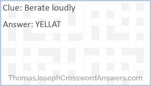 Berate loudly Answer