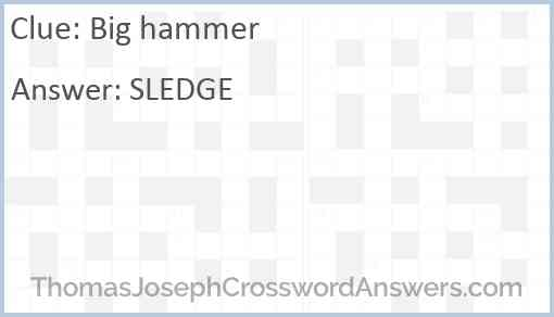 Big hammer Answer