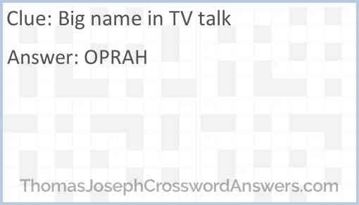 Big name in TV talk Answer