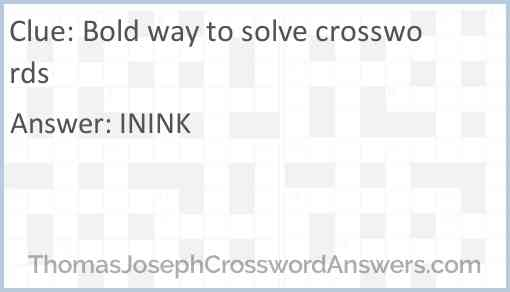 Bold way to solve crosswords Answer