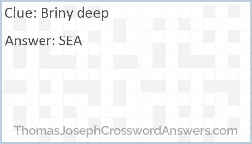 Briny deep Answer