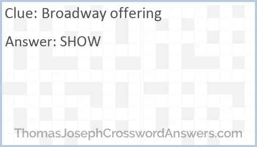 Broadway offering Answer