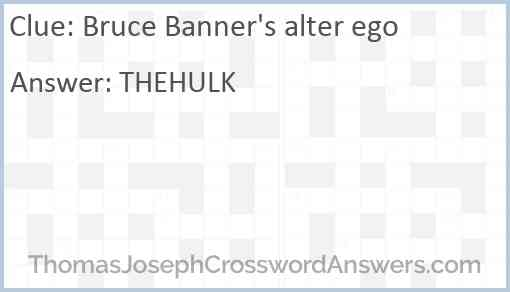 Bruce Banner's alter ego Answer