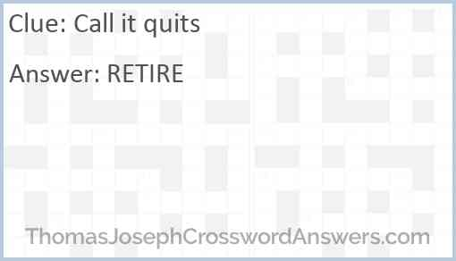 Call it quits Answer