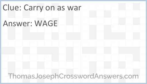 Carry on as war Answer