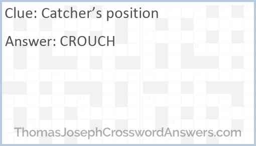 Catcher's position Answer