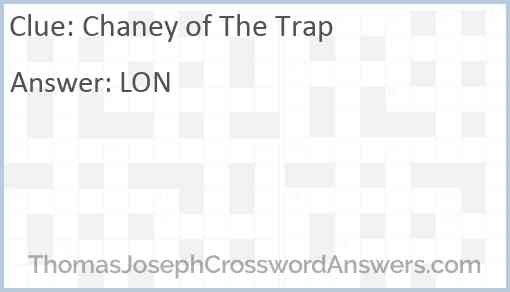 Chaney of The Trap Answer