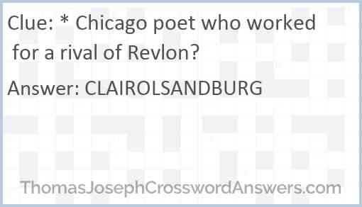 * Chicago poet who worked for a rival of Revlon? Answer
