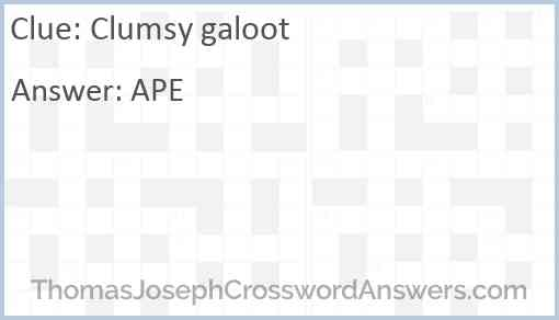 Clumsy galoot Answer