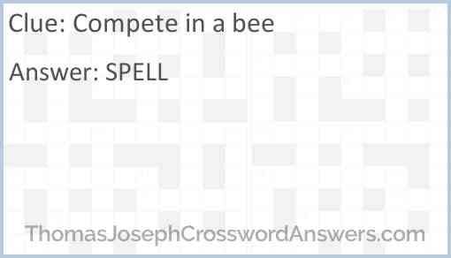 Compete in a bee Answer