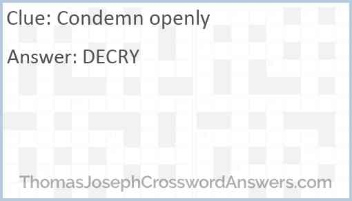 Condemn openly Answer