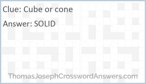 Cube or cone Answer
