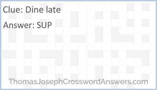 Dine late Answer