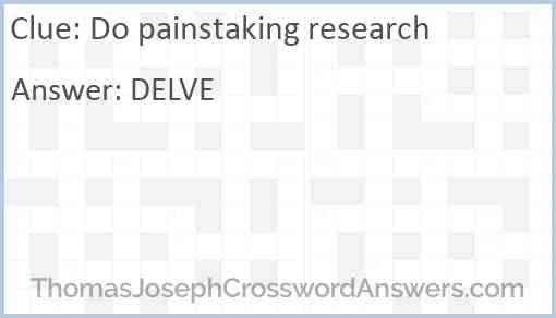 Do painstaking research Answer