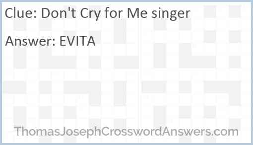 """""""Don't Cry for Me"""" singer Answer"""