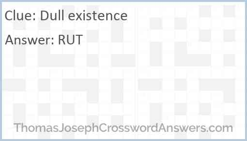 Dull existence Answer