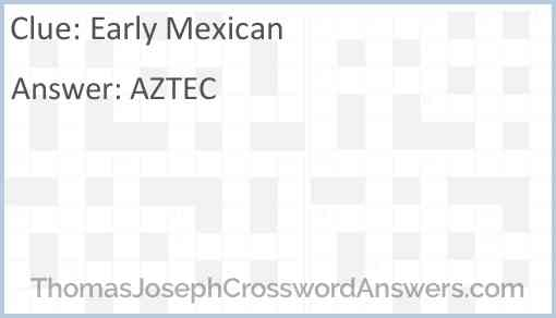 Early Mexican Answer