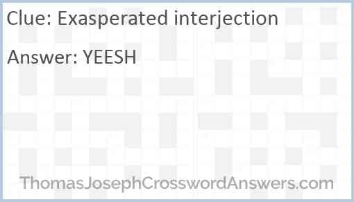 Exasperated interjection Answer