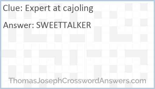 Expert at cajoling Answer