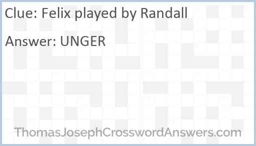 Felix played by Randall Answer