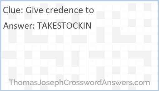 Give credence to Answer