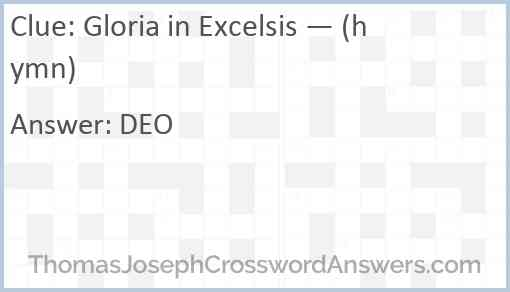 Gloria in Excelsis — (hymn) Answer