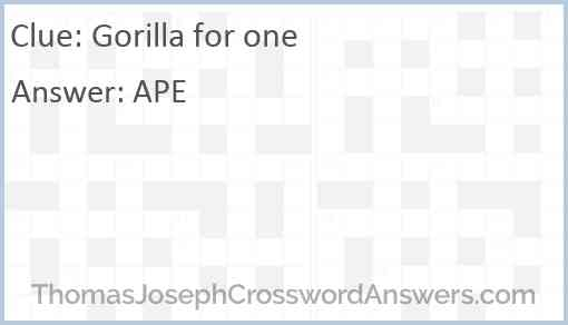 Gorilla for one Answer