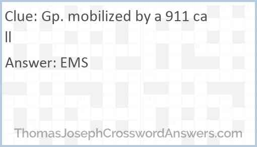 Gp. mobilized by a 911 call Answer