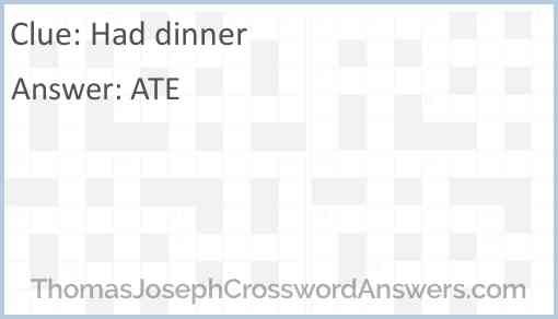 Had dinner Answer
