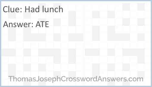 Had lunch Answer