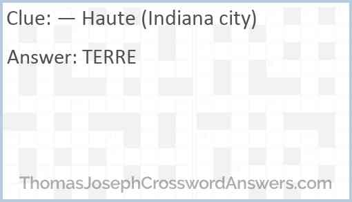 — Haute (Indiana city) Answer
