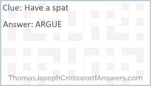 Have a spat Answer