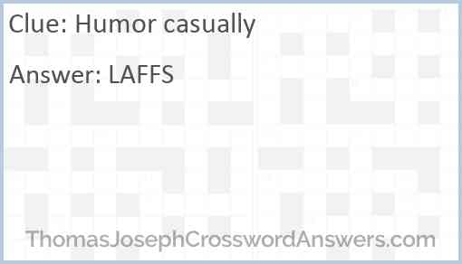 Humor casually Answer