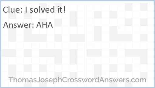 """""""I solved it!"""" Answer"""
