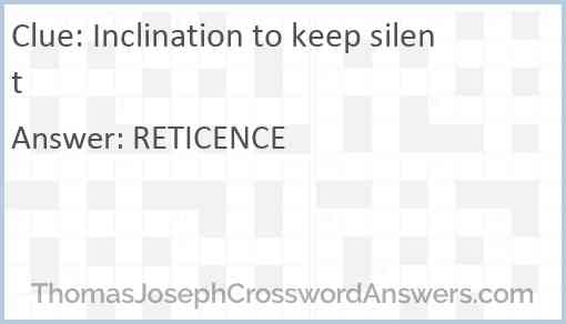 Inclination to keep silent Answer