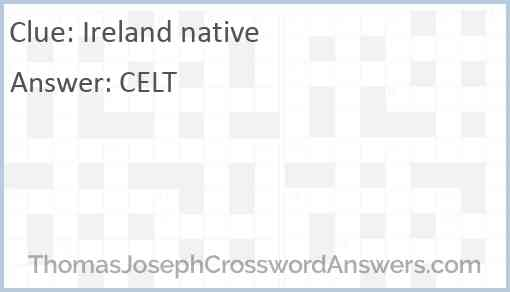 Ireland native Answer