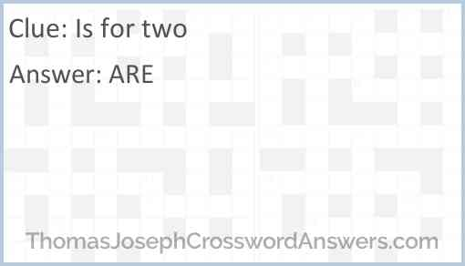 Is for two Answer